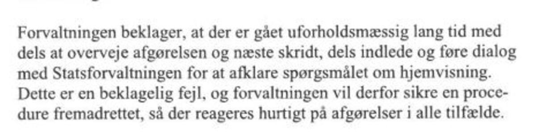 Disse fem linjer fremgår af et notat fra Københavns Kommune. Her beklager forvaltningens konstituerede vicedirektør, at den ikke har handlet hurtigt nok på Statsforvaltningens såkladte hjemvisning (som betyder, at sagen skal gå om) i sagen om Søren Sørensens nabos ulovlige støttemur.