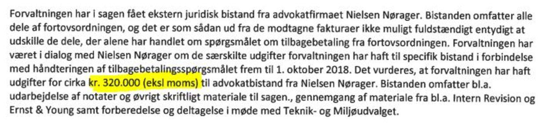 Det er i dette svar fra Teknik- og Miljøforvaltningen, at kommunen estimerer udgifterne til advokatfirmaet Nielsen Nørager og partner Anders Valentiner-Branth til 320.000 kroner i et politikersvar. Det reelle beløb er dog langt højere.