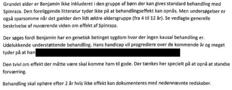 Udklip af specialeansvarlige overlæge på OUHs ansøgning på vejne af Benjamin om ibrugtagning af Spinraza udenfor Medicinrådets anbefalinger til standardbehandling. B.T. har fjernet en del af ansøgning af pga. personfølsomme oplysninger.