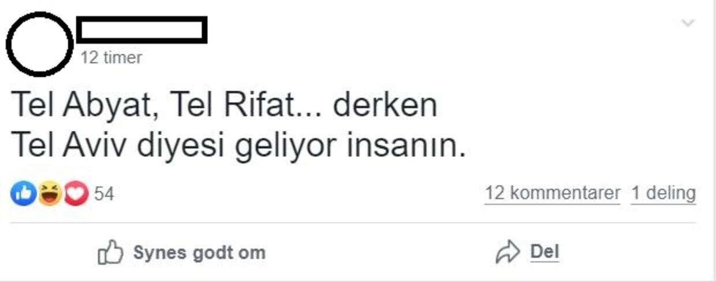 Oversættelse: »Når vi siger Tel Abyad og Tel Rifat (byer i det nordlige Syrien), får vi også lyst til at sige Tel Aviv.«
