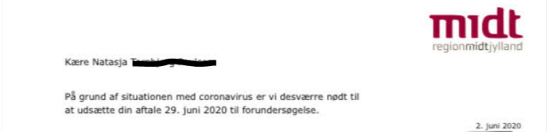 Dokumentation: Regionshospitalet i Silkeborg måtte aflyse Natasjas forundersøgelse til operation 26. juni på grund af coronakrisen.