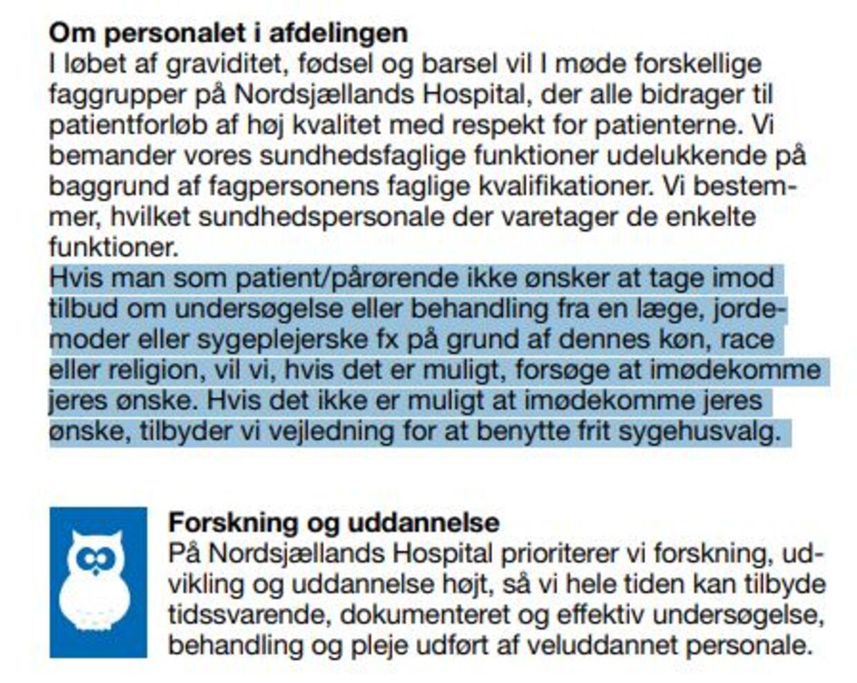 På side 10 i informationsbrochuren for Nordsjællands Hospital bliver man vejledt i, at man kan slippe for at blive behandlet af en person, hvis køn eller race ikke lige passer en.