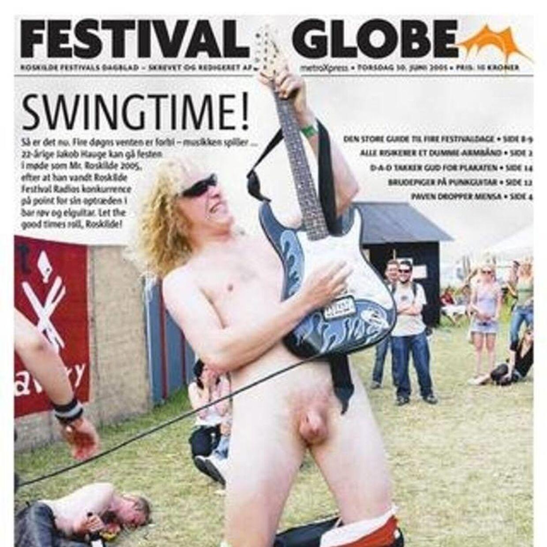 Tilbage i 2005 kom en nøgen og guitarspillende Jakob Hauge på forsiden af Roskilde Festivals avis, Festival Globe.