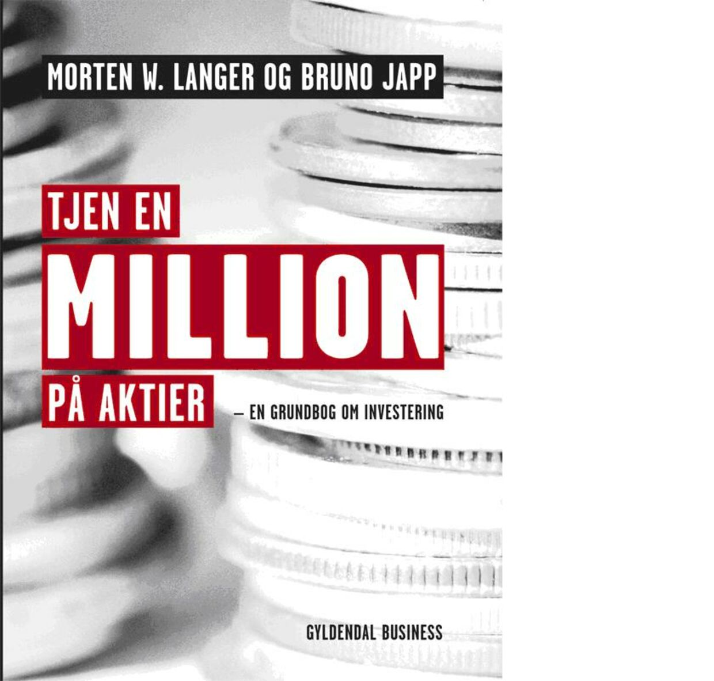 """Vil du gerne lære at investere i aktier kan du købe adgang til Business Plus' aktieskole, der er baseret på Morten W. Langer og Bruno Japps """"Tjen en million på aktier - En grundbog i investering""""."""